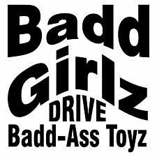 Buy Badd Girlz Drive Badd Ass Toyz Window Decal Sticker Car Truck Vinyl Funny