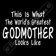 Buy Worlds Greatest Godmother T Shirt Birthday Mothers Day Gift (16 Tee Colors)