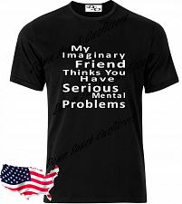 Buy My Imaginary Friend Thinks You Have Serious T Shirt Small - 6X (16 Tee Colors)