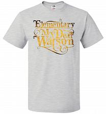 Buy Elementary My Dear Watson Sherlock Holmes Adult Unisex T-Shirt Pop Culture Graphic Te