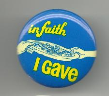 Buy In Faith I Gave Collectible Pinback Button Pin Vintage