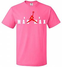 Buy Air Mad Max Unisex T-Shirt Pop Culture Graphic Tee (XL/Neon Pink) Humor Funny Nerdy G