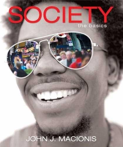 Society: The Basics by John J. MacIonis, John J. Macionis