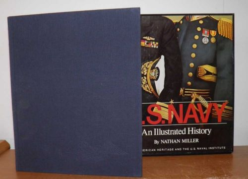 The U. S. Navy: An Illustrated History by Nathan Miller (1977, Hardcover)