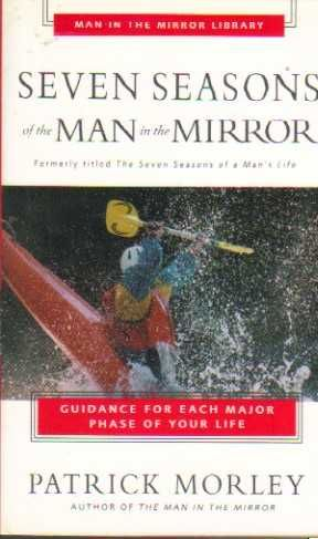 Seven Seasons of the Man in the Mirror - Patrick Morley ( Bib052 )