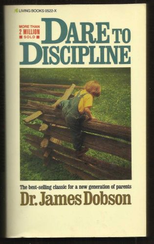 """""""Dare to Discipline"""" by Dr. James Dobson"""