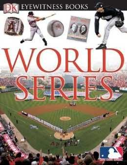 World Series (DK Eyewitness Books) Hardcover by DK Publishing (Author)