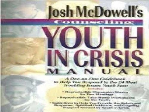 Counseling Youth in Crisis Workbook by Josh McDowell (1997, Softcover, Workbook)