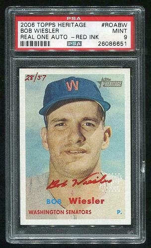 2006 TOPPS HERITAGE REAL ONE RED AUTO BOB WEISLER PSA 9 MINT (26086651)