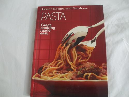 Pasta Hardcover Cookbook By Better Homes and Gardens
