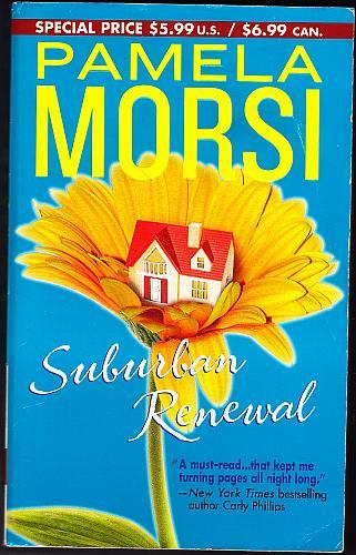 Suburban Renewal by Pamela Morsi 2004 Paperback Book - Very Good
