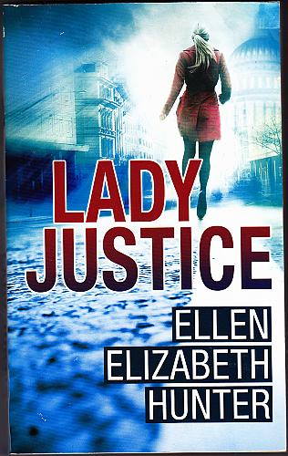Lady Justice by Ellen Elizabeth Hunter 2012 Paperback Book - Like New