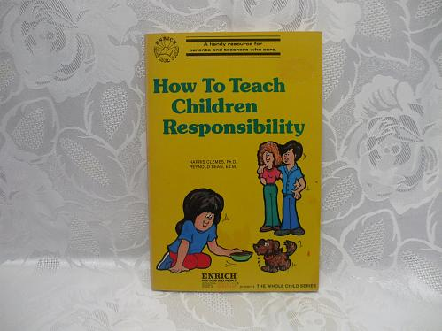 How To Teach Children Responsibility Softcover 1980