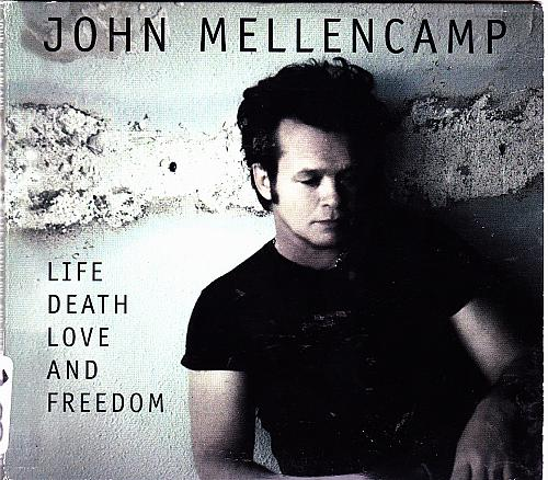 Life Death Love and Freedom by John Mellencamp CD 2008 - Very Good