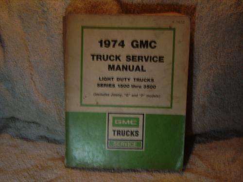 "GMC Truck Service Manual 1974 #X-7432 ""GMC"" Light Duty Trucks Series 1500-3500"