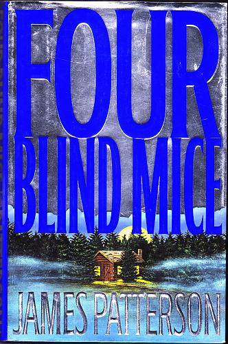 Four Blind Mice (Alex Cross) by James Patterson 2002 Hardcover Book - Very Good