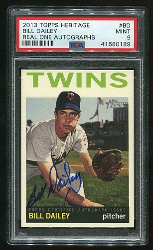 2013 TOPPS HERITAGE REAL ONE AUTO BILL DAILEY PSA 9 MINT (41680189)