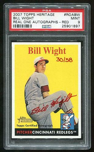 2007 TOPPS HERITAGE REAL ONE RED AUTO BILL WIGHT PSA 9 MINT (25901897)