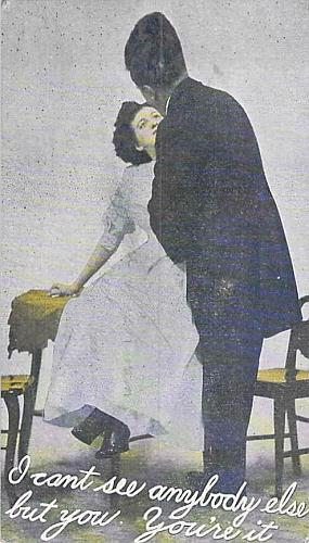 I Can't See Anybody Else But You. Your're It Romance Vintage Postcard
