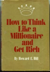 How to Think Like a Millionaire and Get Rich :: FREE Shipping