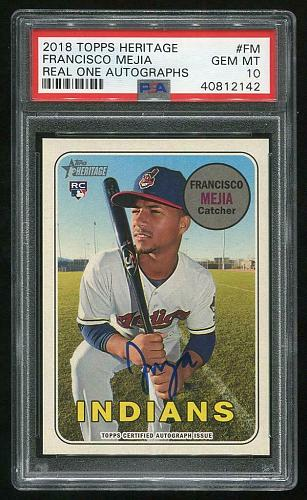 2018 TOPPS HERITAGE REAL ONE AUTO FRANCISCO MEJIA, PSA 10 GEM MINT (40812142)