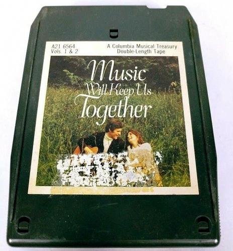 Music Will Keep Us Together Volumes 1 & 2 (8-Track Tape, A21 6564)