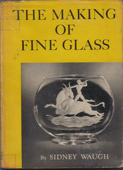 The Making of Fine Glass :: 1947 HB w/ DJ :: FREE Shipping
