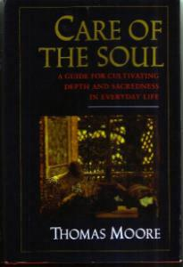 CARE OF THE SOUL :: Depth & Sacredness in Everyday :: FREE Shipping