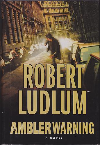 The Ambler Warning by Robert Ludlum 2005 Hardcover Book - Very Good