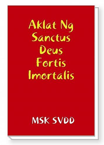 Sanctus Deus, Sanctus Fortis, Sanctus Imortalis
