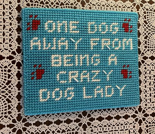 Brand New Needlepoint Sign One Dog Away From Crazy Dog Lady 4 Dog Rescue Charity