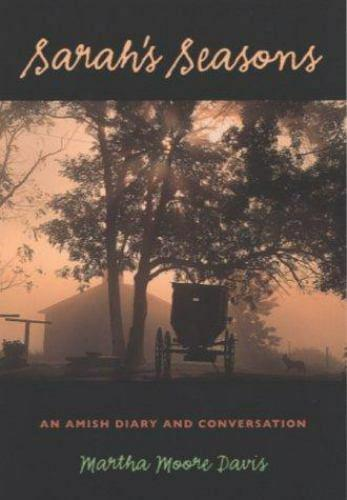 Bur Oak Book Sarah's Seasons An Amish Diary and Conversation Martha Moore Davis