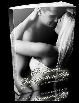 BEDROOM SATISFACTION TIPS - HOW TO SPICE UP YOUR MARITAL SEX LIFE PDF EBOOK PLR