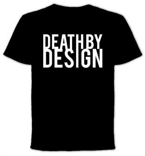Death By Design - Tshirt D59