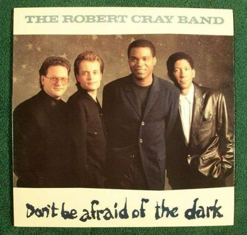 """THE ROBERT CRAY BAND ~ """" Don't Be Afraid Of The Dark """" 1988 Jazz/Blues LP"""