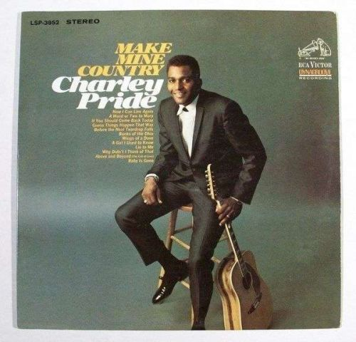 CHARLEY PRIDE ~ Make Mine Country 1968 Country LP