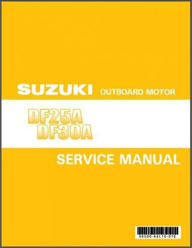 Suzuki DF25A DF30A Four Stroke Outboard Motor Service Repair Manual CD DF 25 30
