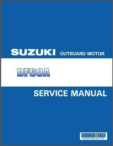 Suzuki DF40A DF50A DF60A Outboard Motor Service Repair Manual CD - DF 40 50 60 A