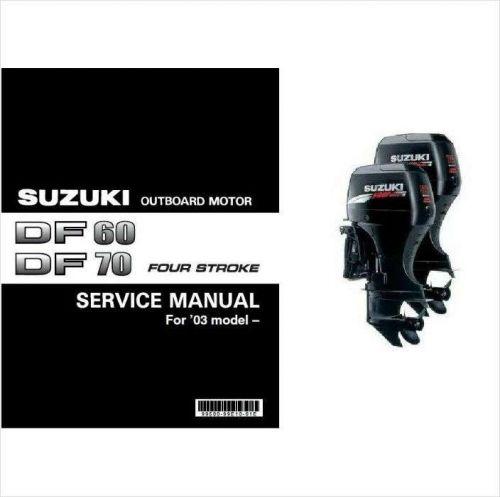 Suzuki DF60 DF70 Four Stroke Outboard Motor Service Repair Manual CD -- DF 60 70
