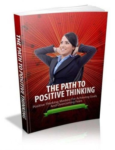 The Path To Positive Thinking + 10 Free eBooks With Resell rights ( PDF )