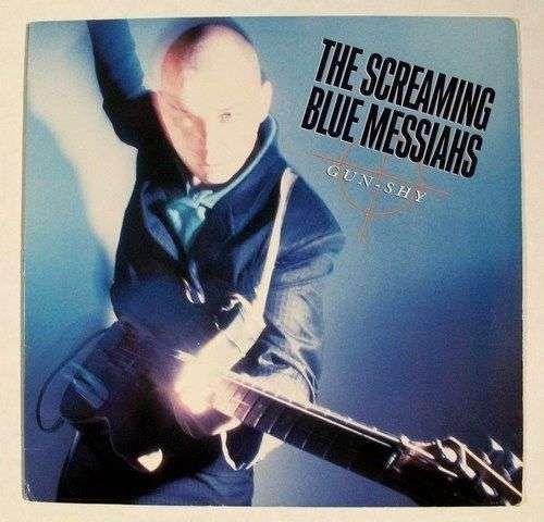 SCREAMING BLUE MESSIAHS Gun-Shy 1986 Blues Rock / Punk Rock LP