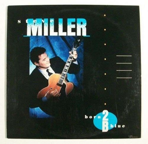 STEVE MILLER ~ Born 2 B Blue 1988 Blues / Pop LP