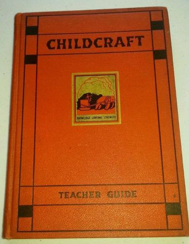 CHILDCRAFT Series-RARE 2nd Ed 1937-TEACHER GUIDE topics-Scholastic Collectible
