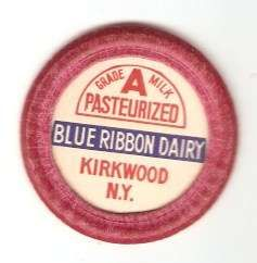 New York Kirkwood Milk Bottle Cap Name/Subject: Blue Ribbon Dairy Grade A ~448
