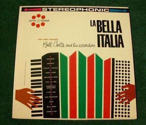 LA BELLA ITALIA ~ Bill Costa and his Accordian Stereo LP