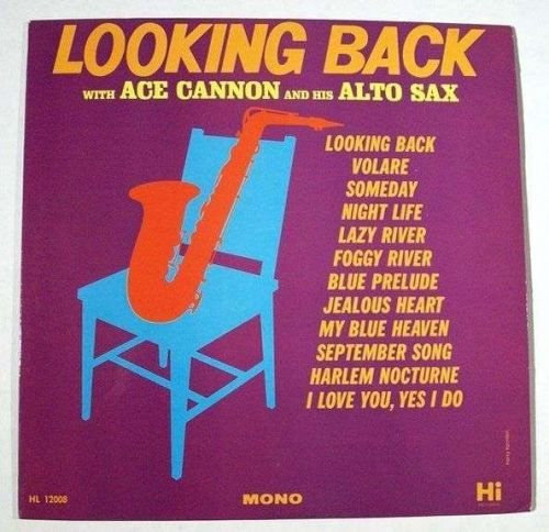 "ACE CANNON "" Looking Back "" 1962 Jazz LP"