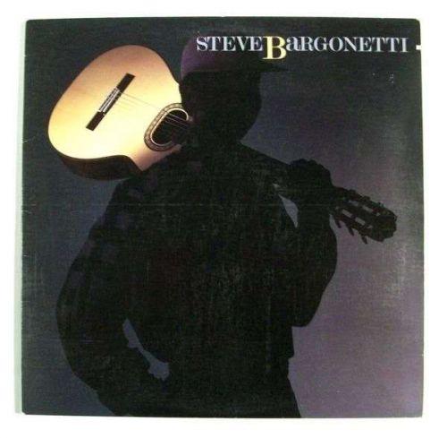 STEVE BARGONETTI ~ Steve Bargonetti 1984 Jazz Guitar LP