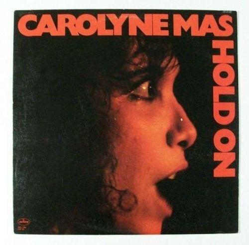CAROLYNE MAS ~ Hold On 1980 Rock & Pop LP