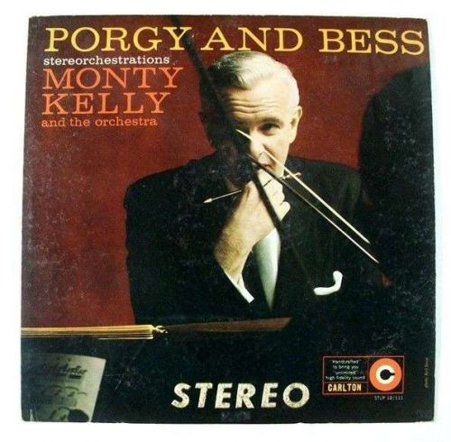 MONTY KELLY ~ Porgy And Bess - Stereorchestrations / 1959 Pop LP