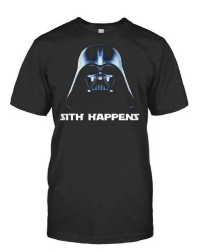SITH HAPPENS UnOfficial Star Wars tee